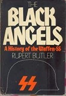 The Black Angels: A History of the Waffen-SS by Rupert Butler (1979-08-03)