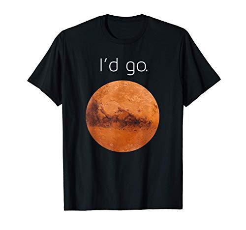 Occupy Mars t shirt- I'd go. Colonize Mars shirt gift. T-Shirt