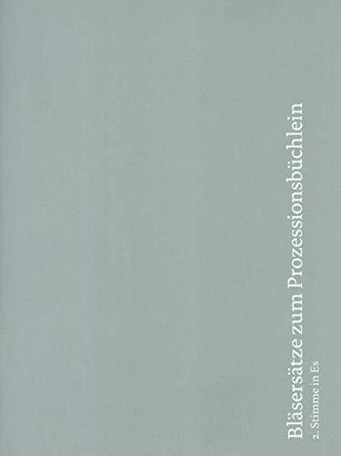 Bläsersätze zum Prozessionsbüchlein: Einzelstimme 2. Stimme in Es (Alt-Saxophon): Bläsersatz zum Prozessionsbüchlein