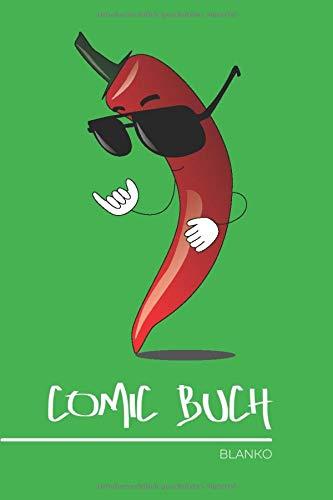 Comic Buch Blanko: Coole Chili Peperoni mit Sonnenbrille • Leeres Comic Heft • Leeres Comic Heft fürs Zeichnen, Malen, Skizzieren, Comics • 100 Seiten ... DIN A5 Format ║ kleines Geschenk für Freunde