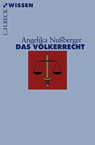 Das Völkerrecht: Geschichte, Institutionen, Perspektiven