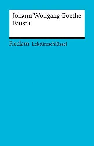 Johann Wolfgang Goethe: Faust I. Lektüreschlüssel