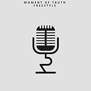 Moment Of Truth Freestyle
