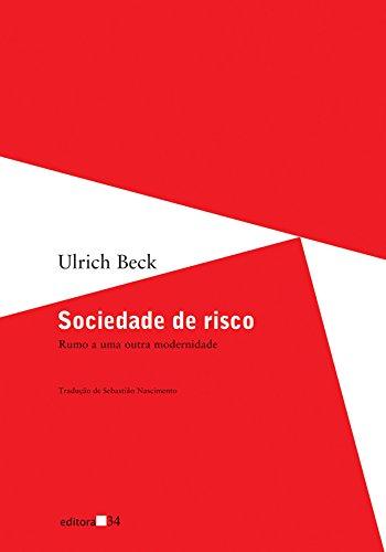 Sociedade de risco: Rumo a uma Outra Modernidade