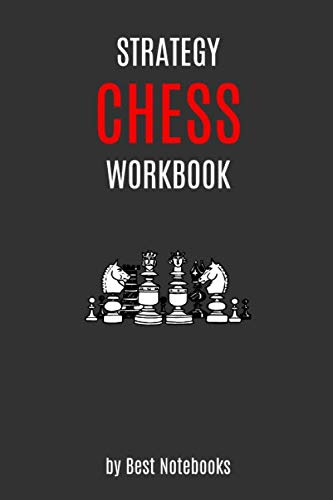 Strategy Chess Workbook: Simple Lined Notebook Journal For Beginners, Men, Women And Kids! Solve Problems, Improve Tactics, Find Your Best Plan, ... Ultimate Learning Book, 110 Pages, 6x9, Dark)