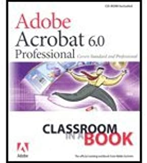 Adobe Acrobat 60 Pro Classroom in a Book (04) by Team, Adobe Creative [Paperback (2004)]