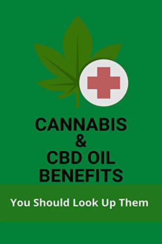Cannabis & CBD Oil Benefits: You Should...