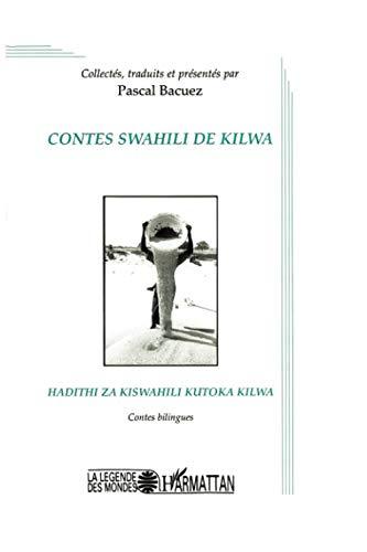 CONTES SWAHILI DE KILWA (La légende des mondes) (French Edition)