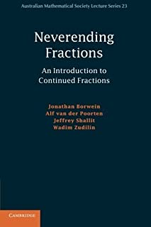 Neverending Fractions: An Introduction to Continued Fractions (Australian Mathematical Society Lecture Series) by Jonathan...