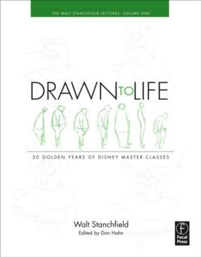 Drawn to Life: 20 Golden Years of Disney Master Classes: The Walt Stanchfield Lectures: 1 (Walt Stanchfield Lectures): Volume 1: The Walt Stanchfield Lectures