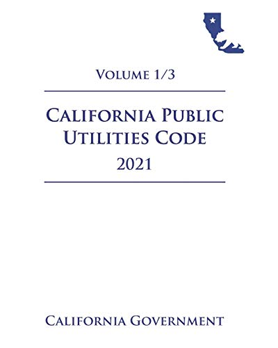 Compare Textbook Prices for California Public Utilities Code [PUC] 2021 Volume 1/3  ISBN 9798722042347 by Government, California,Lee, Jason