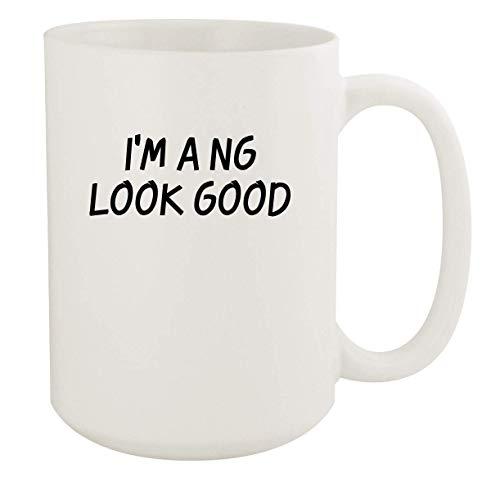 I'm A Ng Look Good - 11oz Ceramic White Coffee Mug Cup, White
