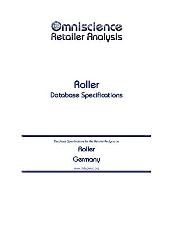 Roller  - Germany: Retailer Analysis Database Specifications (Omniscience Retailer Analysis - Germany Book 82898) (English Edition)
