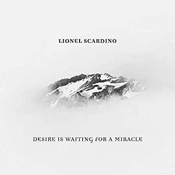 Desire is Waiting for a Miracle