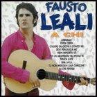 A Chi, Fausto Leali