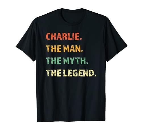 Charlie The Man The Myth The Legend - Cadeau d'anniversaire amusant T-Shirt