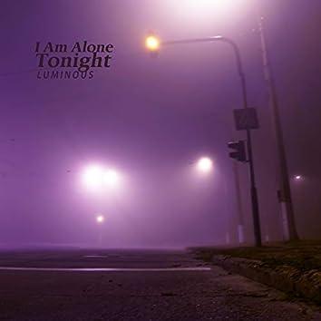 I Am Alone Tonight