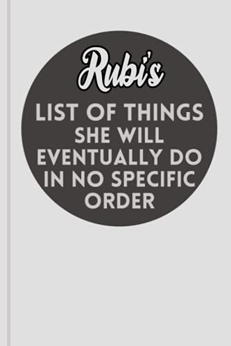 Rubi's List Of Things She Will Eventually Do In No Specific Order: Personalized Name Journal for Rubi / Grey Lined Notebook /Birthday Gift for women and girls/ Planner for moms for daughter,120 Pages