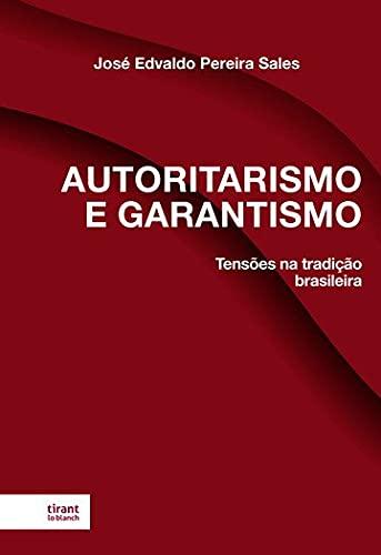 Autoritarismo e Garantismo: Tensões na Tradição Brasileira