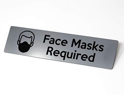 Face Masks Required Sign | Laser Engraved Acrylic Sign with a Brushed Stainless Steel finish | Safety Office Sign for Social Distancing and Coronavirus Protection - 9' x 2.25'