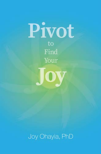 Pivot to Find Your Joy (English Edition)