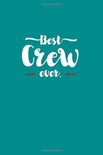 Best Crew Ever - Notebook • Journal • Diary: Small but great gift for groups, teams and crews I 120 lined pages for personal notes I Script aqua