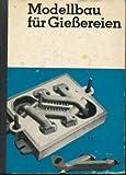 Modellbau für Gießereien DDR-berufsbildende Literatur