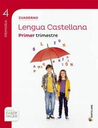 CUADERNO LENGUA 4 PRIMARIA 1 TRIM SABER HACER - 9788468029573: Cuaderno lengua castellana 4 Primer trimestre