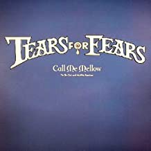 call me mellow tears for fears