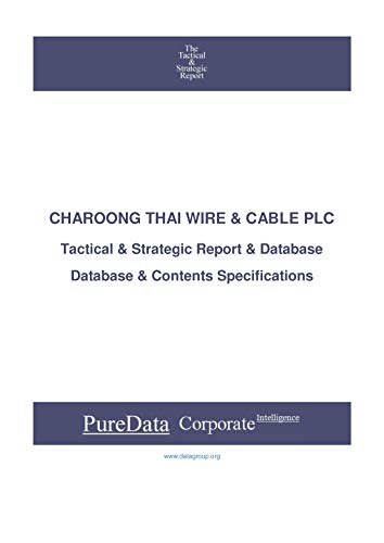 CHAROONG THAI WIRE & CABLE PLC: Tactical & Strategic Database...