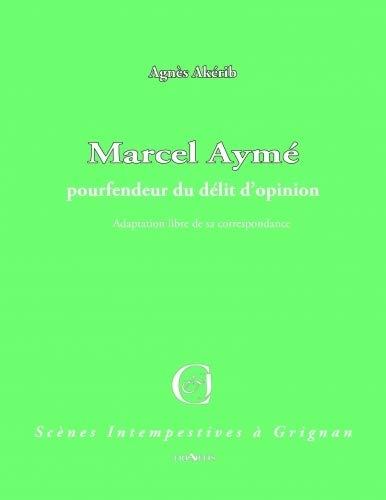 Marcel Ayme, Pourfendeur du Delit d Opinion