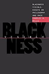 Blackness Visible: Essays on Philosophy and Race (Cornell Paperbacks): Charles W. Mills