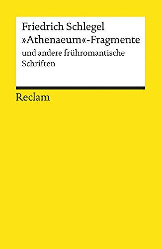 »Athenaeum«-Fragmente und andere frühromantische Schriften (Reclams Universal-Bibliothek)