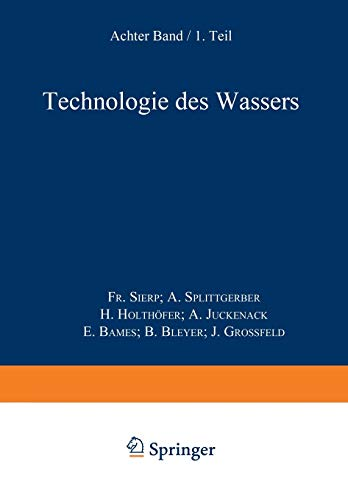 Wasser und Luft: Erster Teil Technologie des Wassers (Handbuch der Lebensmittelchemie (8/1))
