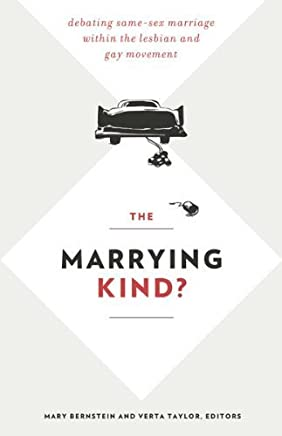 The Marrying Kind?: Debating Same-Sex Marriage within the Lesbian and Gay Movement by Univ Of Minnesota Press (2013-05-16)