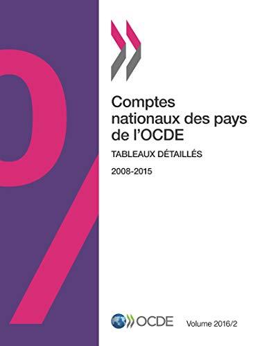 Comptes nationaux des pays de l\'Ocde, Volume 2016 Numéro 2 : Tableaux détaillés: Edition 2016