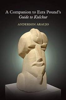 A Companion to Ezra Pound's Guide to Kulchur