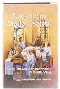 Tales from Old Jerusalem: Great Tales about Everyday People in Old Jerusalem