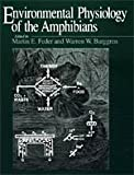 Environmental Physiology of the Amphibians - Martin E. Feder