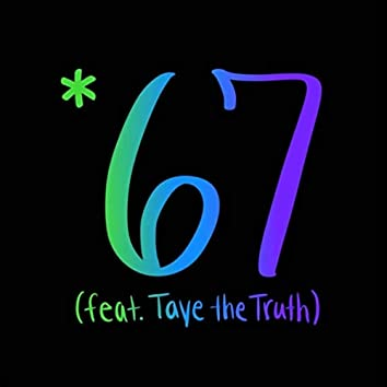 *67 (feat. Taye the Truth)