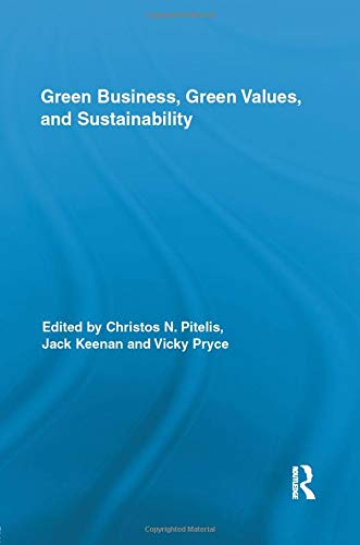Compare Textbook Prices for Green Business, Green Values, and Sustainability Routledge Studies in Corporate Governance 1 Edition ISBN 9781138959798 by Pitelis, Christos,Keenan, Jack,Pryce, Vicky