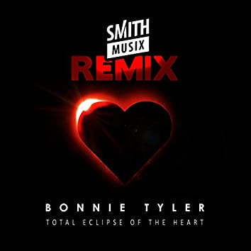 Total Eclipse of the Heart (Re-Recorded) [Smithmusix Remix]