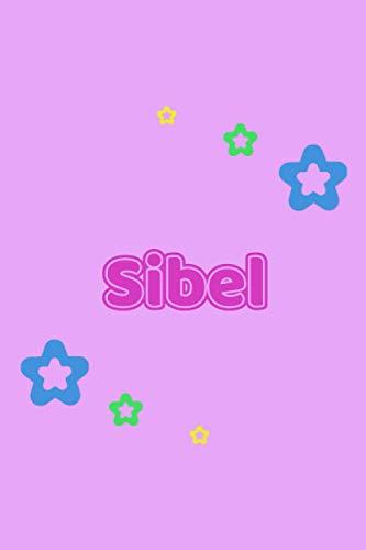 Sibel: Personalisiertes Vornamen Notizbuch / Tagebuch - 120 Seiten -