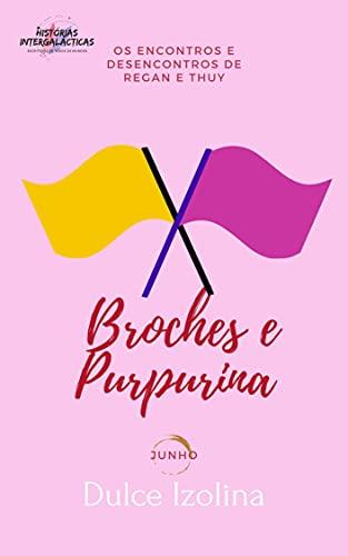 Broches e Purpurina (Os Encontros e Desencontros de Regan e Thuy Livro 6)
