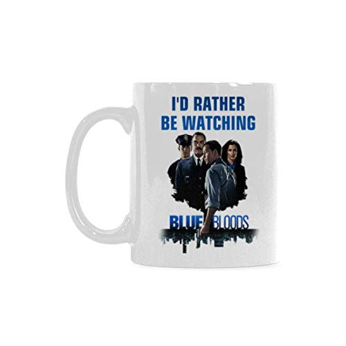 Funny I'd Rather Be Watching Blue Bloods Coffee Mug or Tea Cup,Ceramic Material Mugs,White 11oz