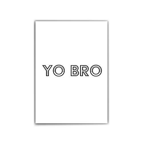 Typographie Poster - Yo Bro Quote – din a4 | 30x40cm – Cooles Spruch Poster – schwarz-weiß – Perfekt als Geschenk für deinen Bruder oder eure Wg - Bilder Sprüche - ohne Bilderrahmen