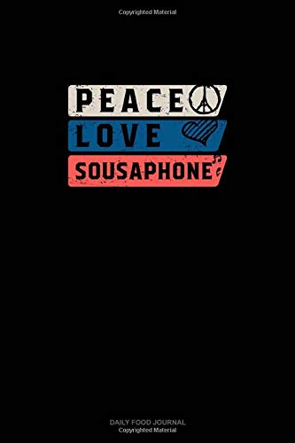 Peace Love Sousaphone: Daily Food Journal