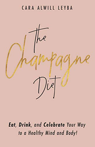 Price comparison product image The Champagne Diet: Eat,  Drink
