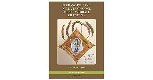 Il grano e il pane nella tradizione agro-pastorale cilentana