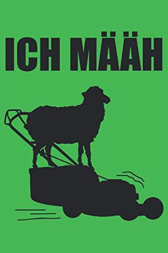Ich Määh - Lustiges Rasenmähen Schaf Spruch Notizbuch (Taschenbuch DIN A 5 Format Liniert): Witziges Rasen mähen Notizbuch, Notizheft, Schreibheft, ... die leidenschaftlich gerne den Rasen pflegen.